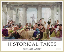 "eleanor antin, ""historical takes"""